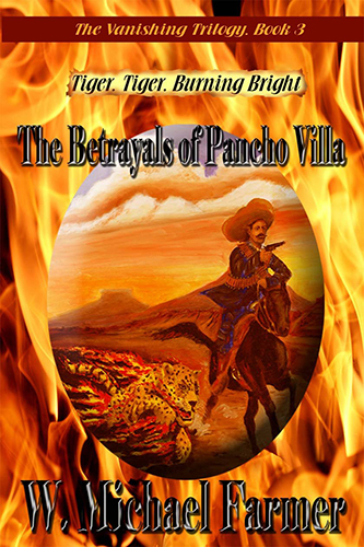 Tiger, Tiger, Burning Bright: The Betrayals of Pancho Villa Book Cover