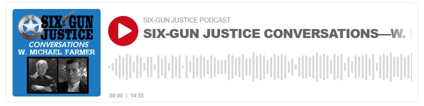 Six Gun Justice with W. Michael Farmer